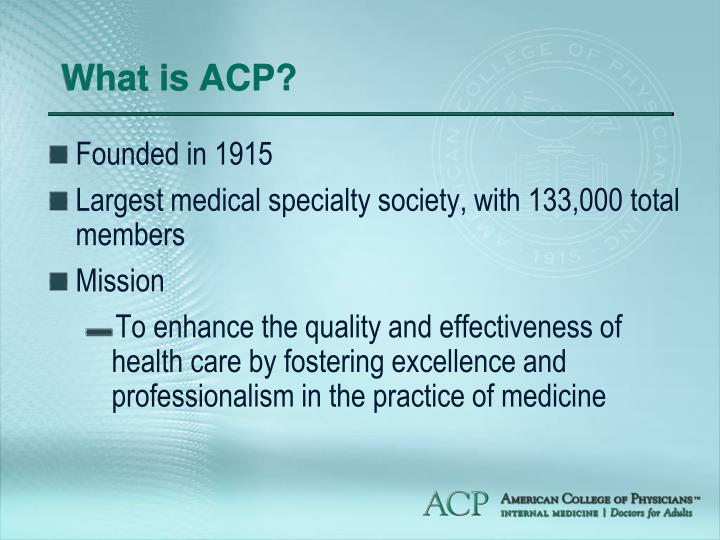 What is ACP?
