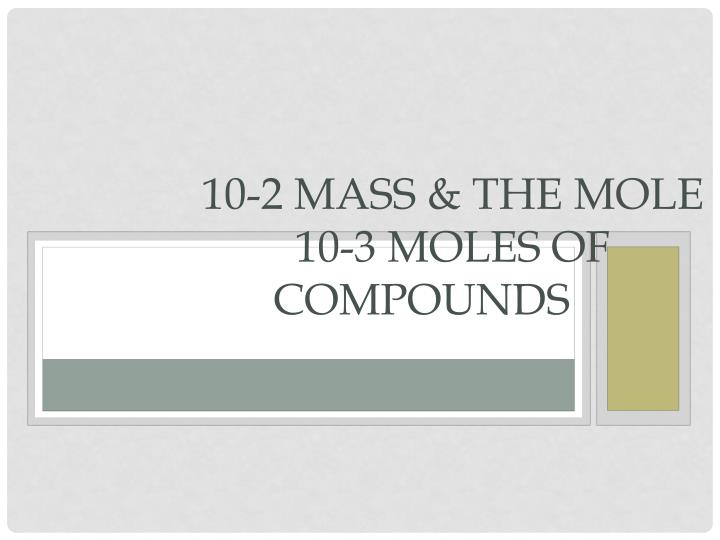 10-2 Mass & the Mole