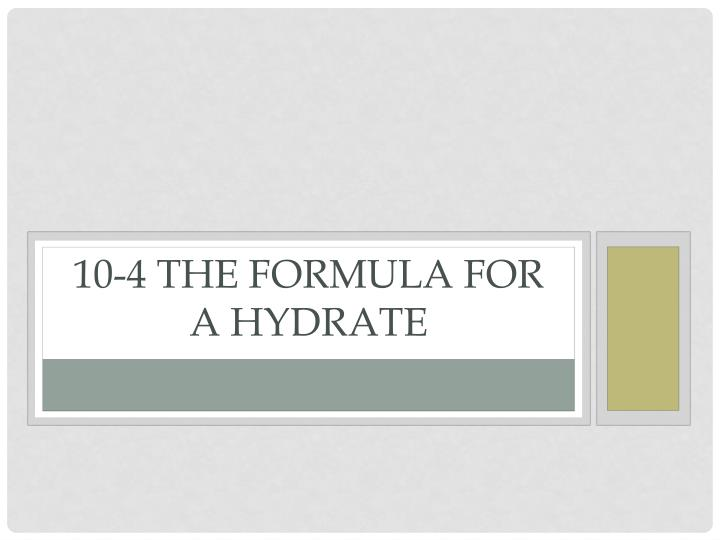 10-4 The Formula for a Hydrate