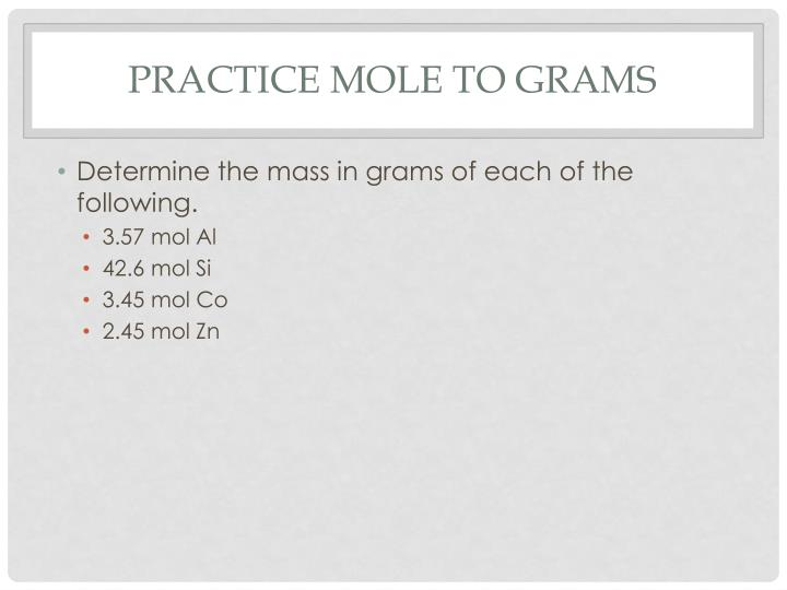 Practice Mole to Grams