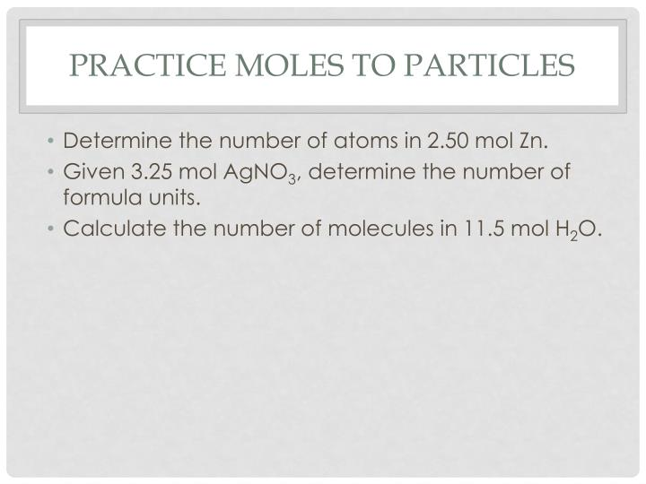 Practice moles to particles