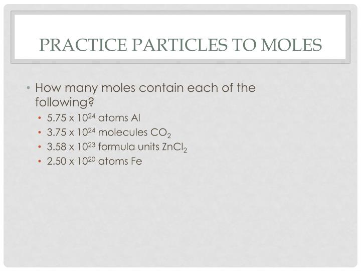 Practice Particles to Moles