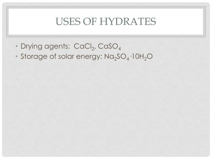 Uses of Hydrates