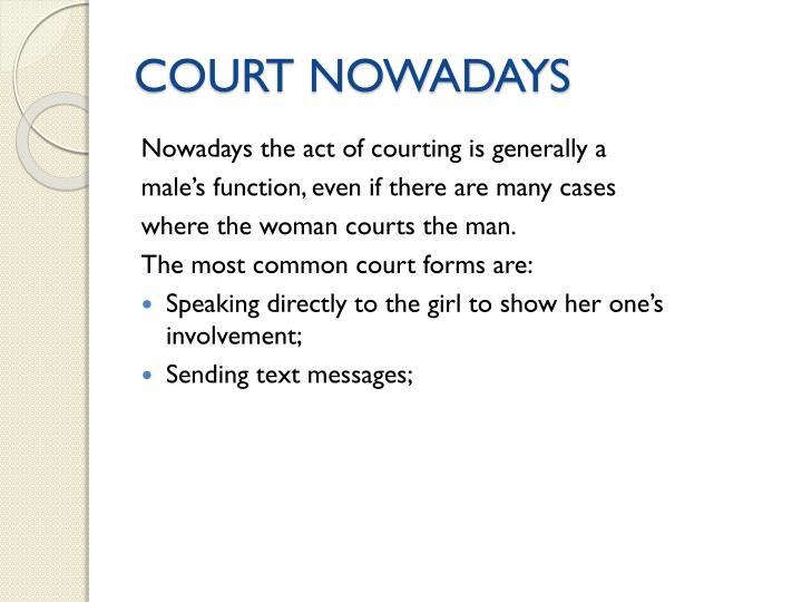 COURT NOWADAYS