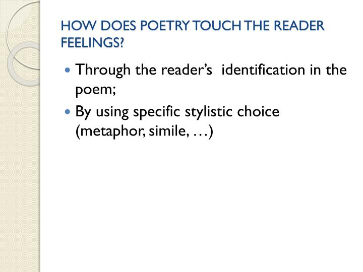 HOW DOES POETRY TOUCH THE READER FEELINGS?
