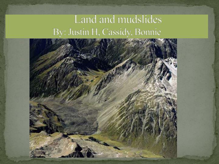 Land and mudslides by justin h cassidy bonnie