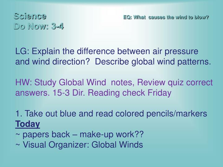 PPT - Science EQ: What causes the wind to blow? Do Now: 3-4 ...
