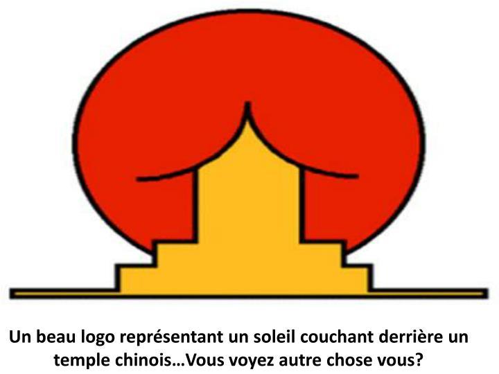 Un beau logo représentant un soleil couchantderrièreun temple chinois…Vous voyez autre chose vous?