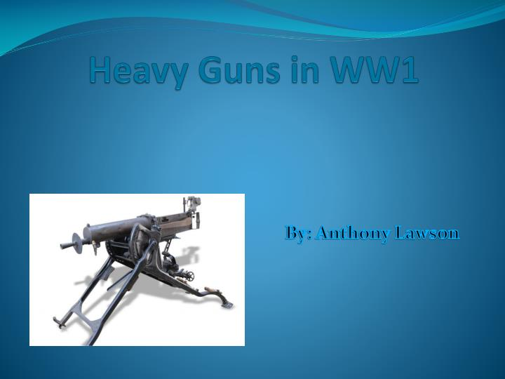 Heavy Guns in WW1