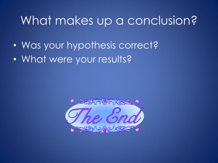 What makes up a conclusion?