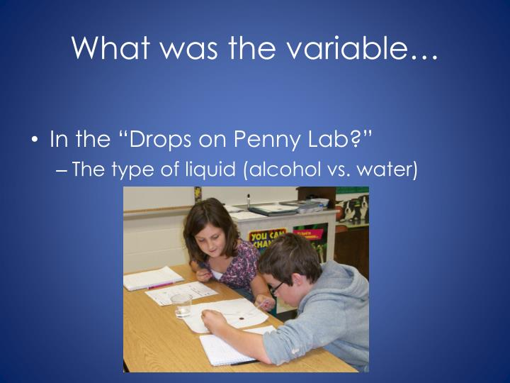 What was the variable…