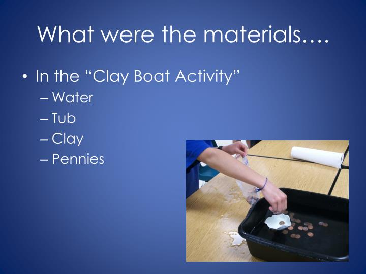 What were the materials….