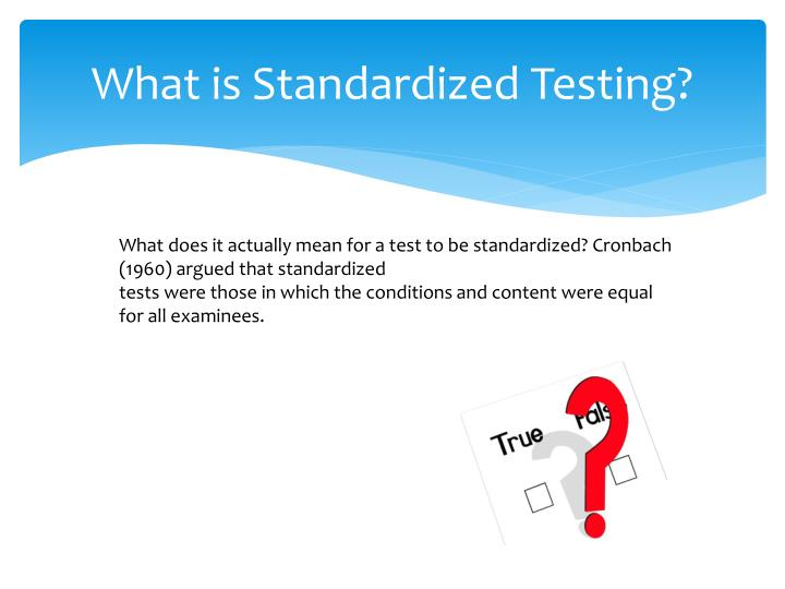 What is Standardized Testing?