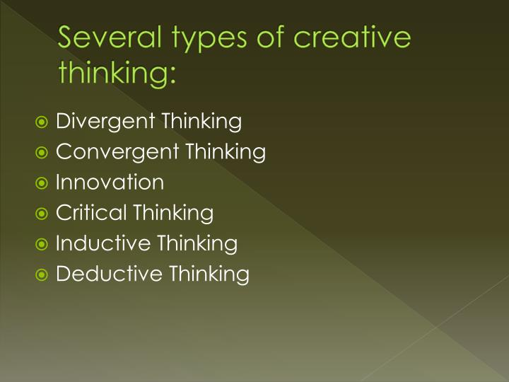 Several types of creative thinking: