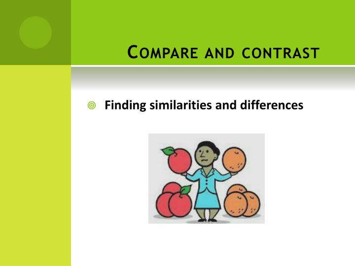 Compare and contrast1