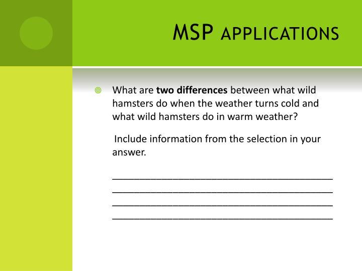 MSP applications