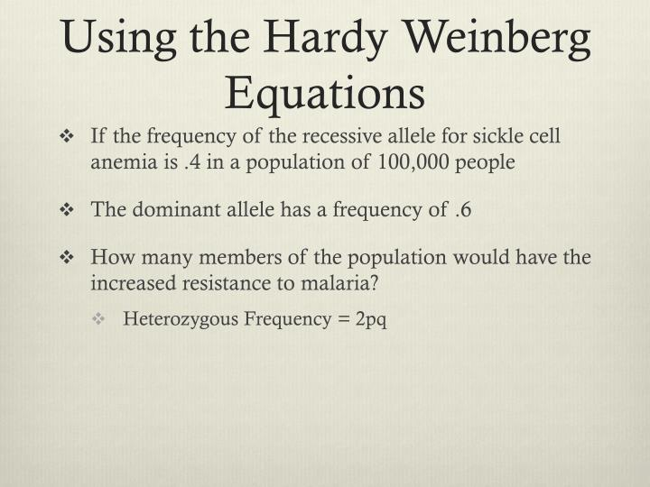 Using the Hardy Weinberg Equations
