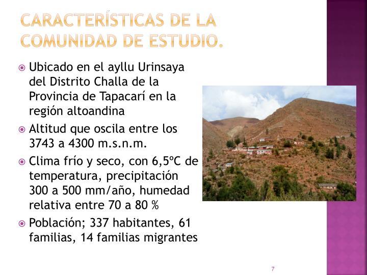 CARACTERÍSTICAS DE LA COMUNIDAD DE ESTUDIO.