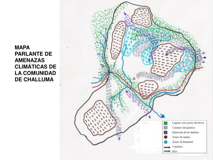 MAPA PARLANTE DE AMENAZAS CLIMTICAS DE LA COMUNIDAD DE CHALLUMA