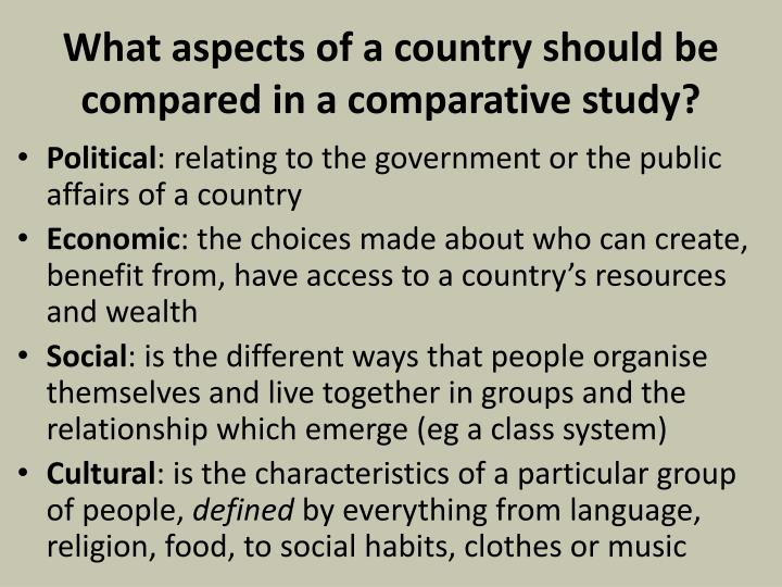 What aspects of a country should be compared in a comparative study?