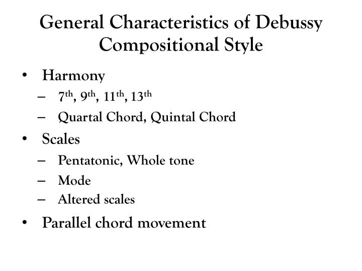 General Characteristics of Debussy Compositional Style