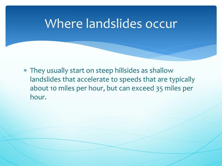 Where landslides occur