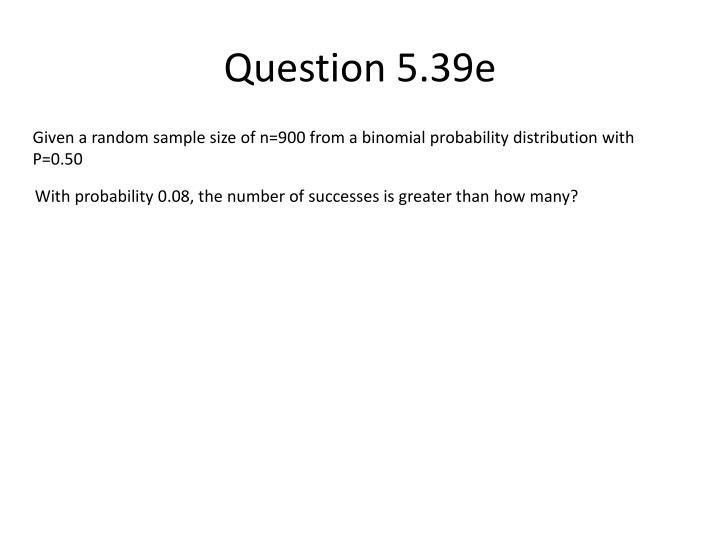 Question 5.39e