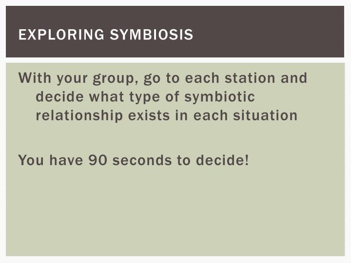 Exploring symbiosis