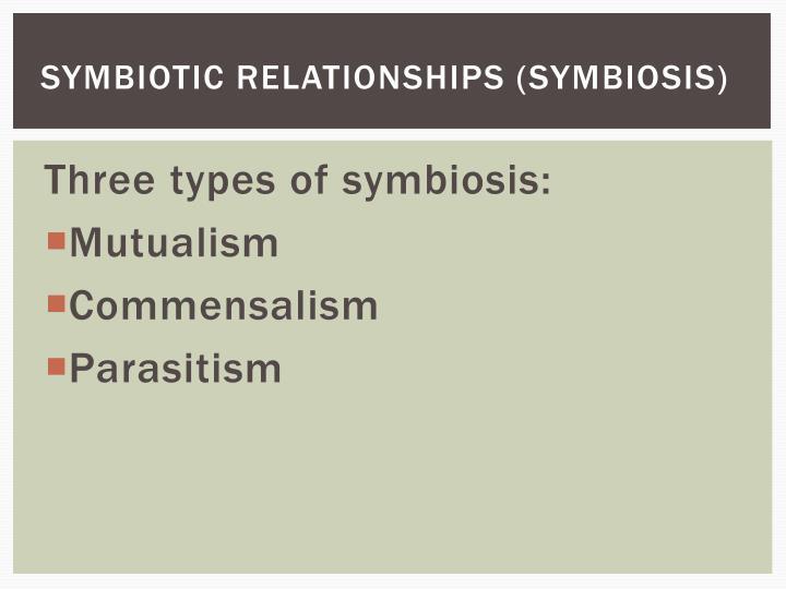 Symbiotic relationships (Symbiosis)
