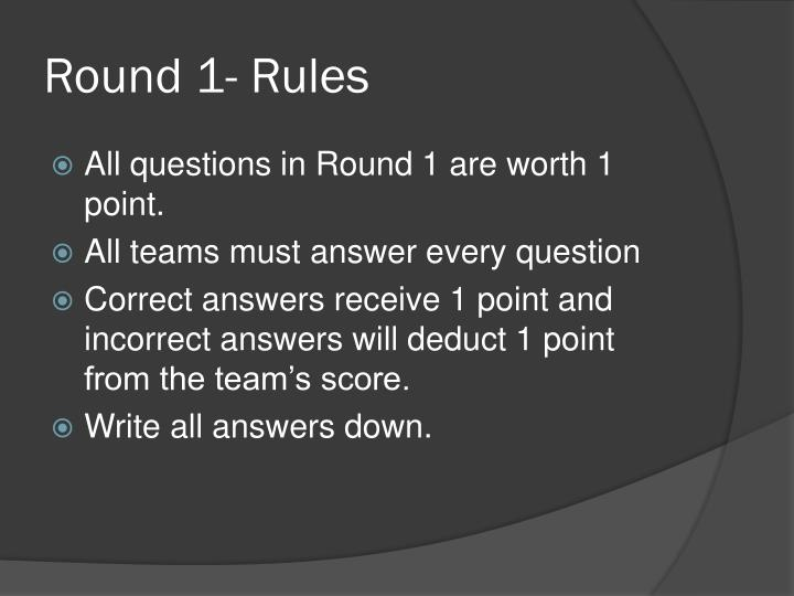 Round 1- Rules