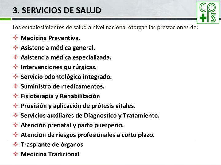 Los establecimientos de salud a nivel nacional otorgan las prestaciones de: