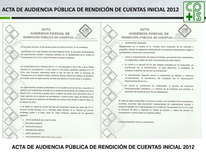 ACTA DE AUDIENCIA PúBLICA DE RENDICIóN DE CUENTAS INICIAL 2012
