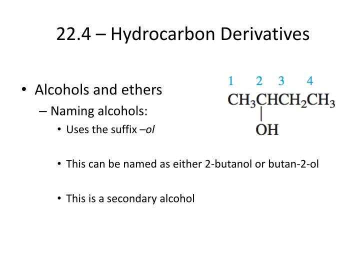22.4 – Hydrocarbon Derivatives