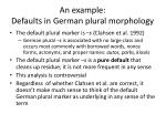 an example defaults in german plural morphology