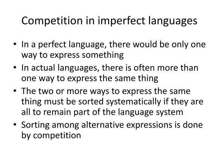 Competition in imperfect languages