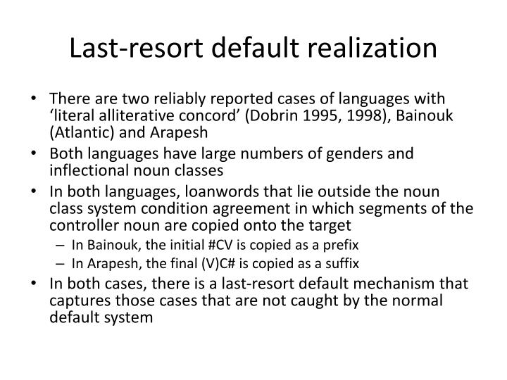 Last-resort default realization