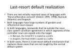 last resort default realization