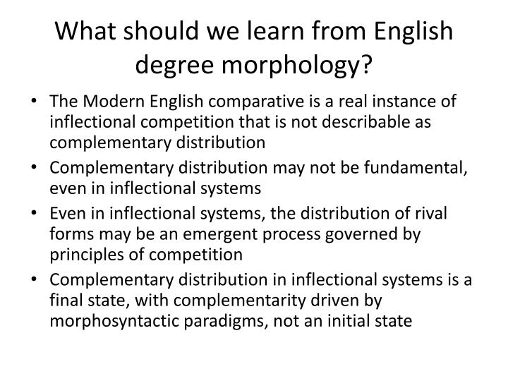 What should we learn from English degree morphology?