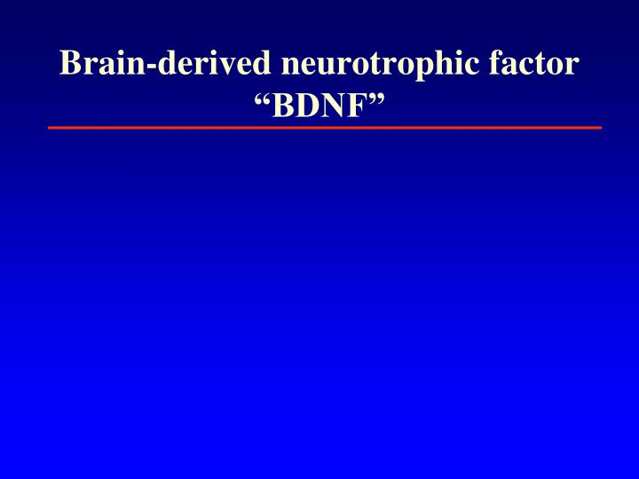 Brain-derived neurotrophic factor
