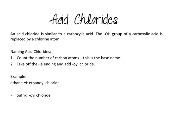 An acid chloride is