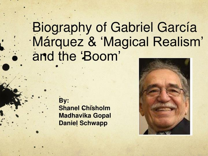 Biography of gabriel garc a m rquez magical realism and the boom