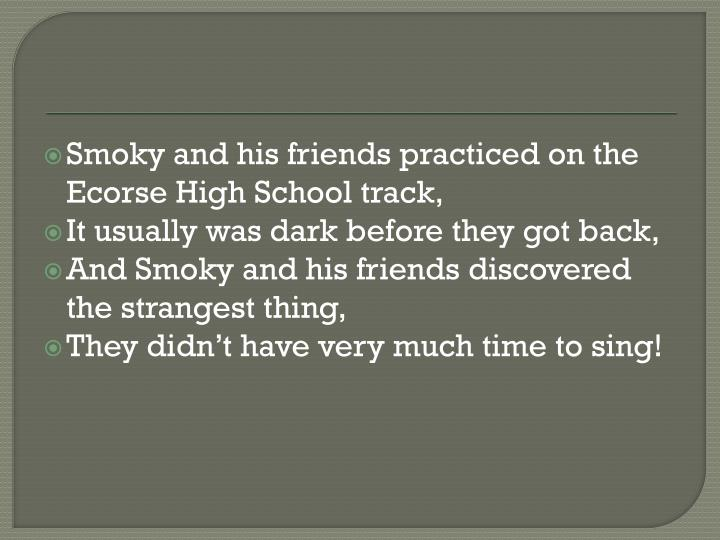 Smoky and his friends practiced on the Ecorse High School track,