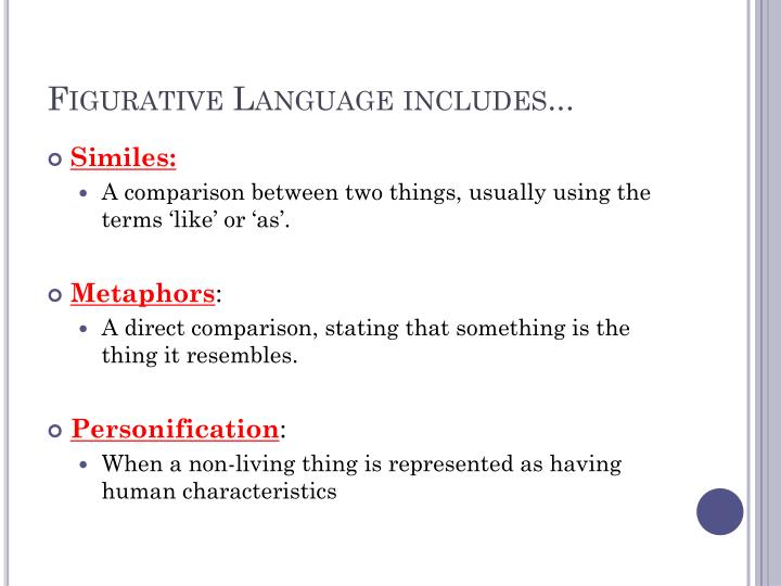 Figurative Language includes...
