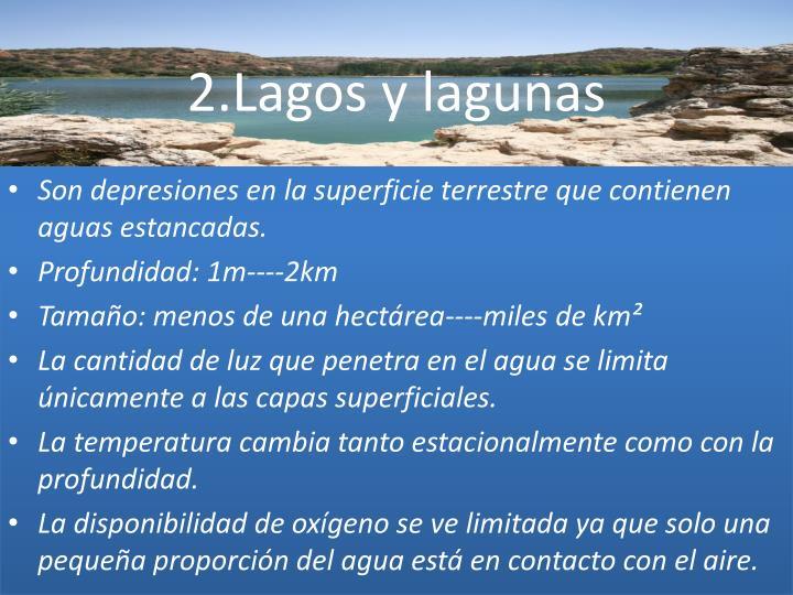 2.Lagos y lagunas