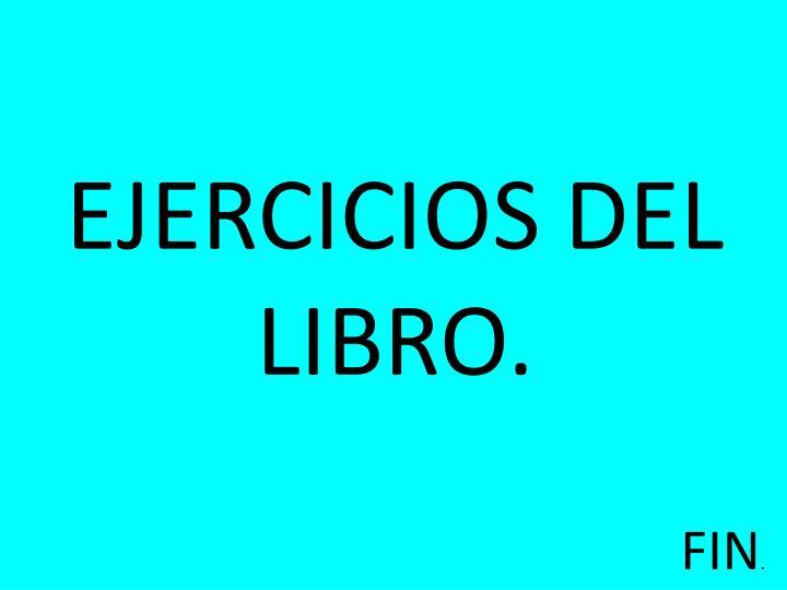 EJERCICIOS DEL LIBRO.