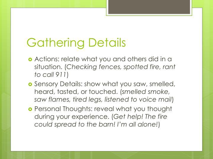 Gathering Details
