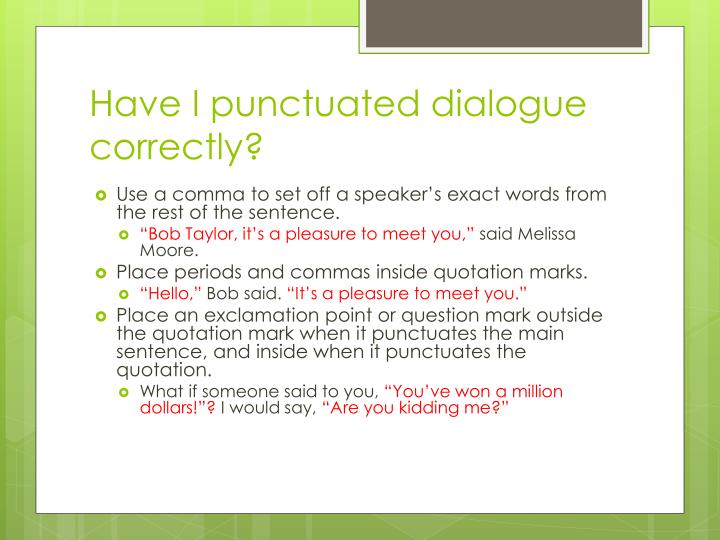 Have I punctuated dialogue correctly?