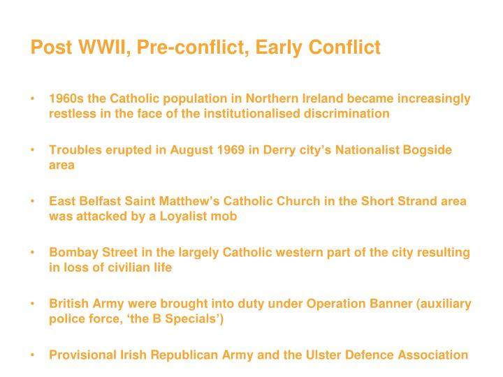 Post WWII, Pre-conflict, Early Conflict