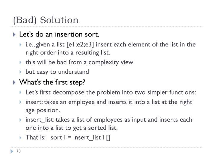 (Bad) Solution
