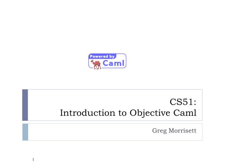 Cs51 introduction to objective caml